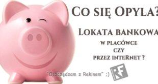 lokata-bankowa-placowka-czy-internet