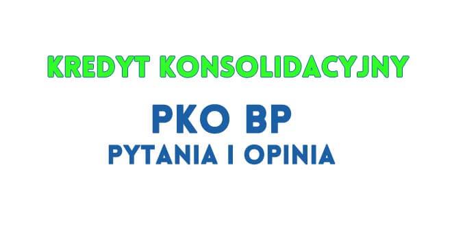 kredyt konsolidacyjny pko bp opinie