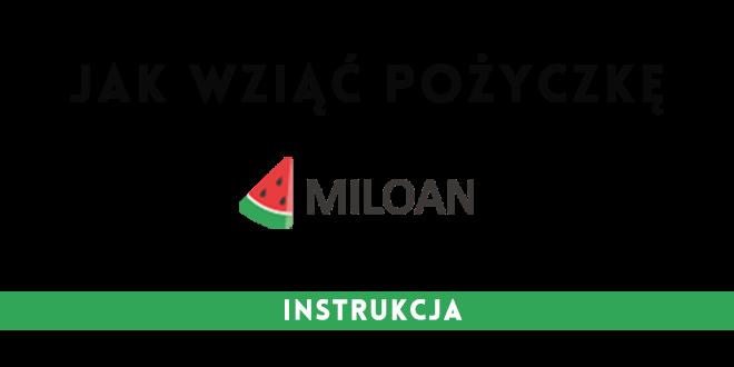 Miloan - instrukcja jak wziąć pożyczkę