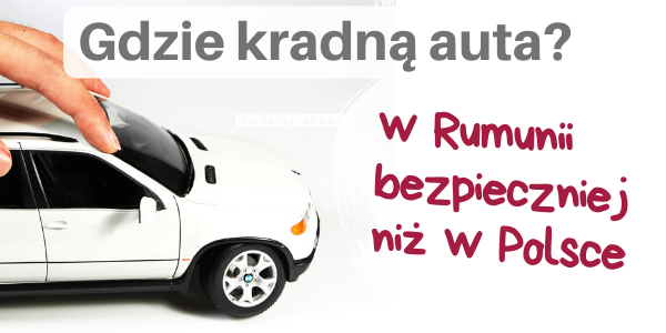Kradzieze aut Polska Rumunia